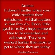 It doesn't matter when your child reaches their milestones. All that matters is that they do. Autism Awareness Quotes, Autism Quotes, Aspergers, Asd, Adhd Odd, Calming Activities, Special Needs Mom, I Love Someone, Autism Resources