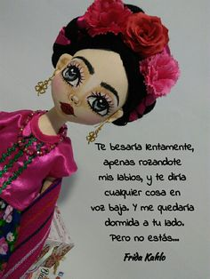 Frida Frida Quotes, Mexican Fiesta Party, Henna Night, Hello Dolly, Daily Affirmations, Beauty Quotes, Carolina Herrera, Fabric Dolls, True Quotes