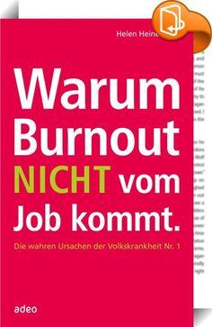Warum Burnout nicht vom Job kommt :: Wir sitzen einer weit verbreiteten Fehlannahme auf: dass Burnout vom Job kommt. Helen Heinemann, vielfach gefragte Expertin zum Thema, deckt die wirklichen Gründe für ein Phänomen auf, das wie kaum ein anderes unsere Zeit prägt. Denn nur wer bereits tief im Inneren aus dem Gleichgewicht ist, gerät irgendwann stressbedingt in den Strudel eines Burnouts. Helen Heinemann zeigt die wahren Ursachen für die Volkskrankheit Nr. 1 auf und weist völlig ne...