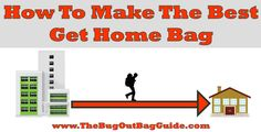 Get Home Bag List – How To Make The Best Kit For YOUR Needs