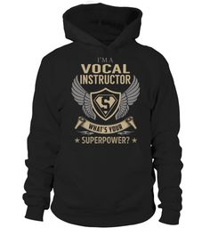 """# Vocal Instructor SuperPower .    I'm a Vocal Instructor What's Your SuperPower? Special Offer, not available anywhere else!Available in a variety of styles and colorsBuy yours now before it is too late! Secured payment via Visa / Mastercard / Amex / PayPal / iDeal How to place an order  Choose the model from the drop-down menu Click on """"Buy it now"""" Choose the size and the quantity Add your delivery address and bank details And that's it!"""