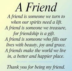 ''A Friend...'' source: http://www.lovethispic.com/image/290061/a-friend...