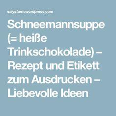 Schneemannsuppe (= heiße Trinkschokolade) – Rezept und Etikett zum Ausdrucken – Liebevolle Ideen