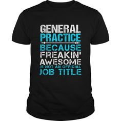 GENERAL PRACTICE T-Shirts, Hoodies. BUY IT NOW ==► https://www.sunfrog.com/LifeStyle/GENERAL-PRACTICE-Black-Guys.html?id=41382