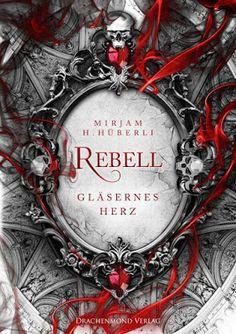 Bücher aus dem Feenbrunnen: Rebell: Gläsernes Herz