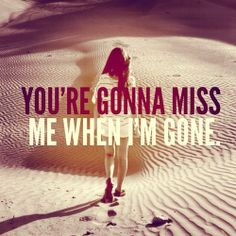 *You´re Gonna Miss Me When I´m Gone...* - Cup Song