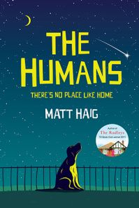 The Humans - a tale of an alien who learns to love.