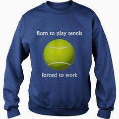 Born to play #TENNIS Dad Mom Men Man Woman Women Wife Husband Girl Boy Lady Player, Order HERE ==> https://www.sunfrog.com/Sports/111905570-365855025.html?6432, Please tag & share with your friends who would love it, #christmasgifts #xmasgifts #superbowl  #tennis tips, tennis players, tennis shoes  #tennis #legging #shirts #tshirts #ideas #popular #everything #videos #shop