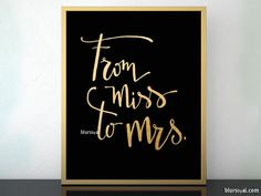 Printable From miss to mrs sign in black and gold modern calligraphy #GoldCalligraphy #DiyWedding #ModernCalligraphyWeddingPrintables #InstantDownload #ModernCalligraphyWeddingSign #FauxGoldFoil #BlackAndGold #DistressedModernCalligraphy #ModernCalligraphy #printable