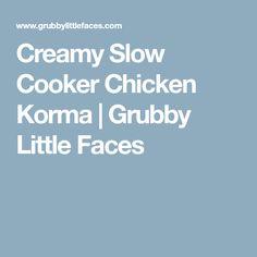Creamy Slow Cooker Chicken Korma | Grubby Little Faces