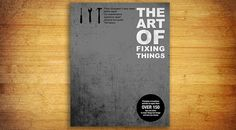 The Art of Fixing Things | Man Made DIY | Crafts for Men | Keywords: diy, fix, how-to, manliness