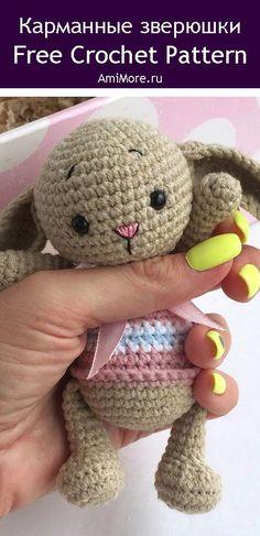 PDF Карманные зверюшки крючком. FREE crochet pattern; Аmigurumi animal patterns. Амигуруми схемы и описания на русском. Вязаные игрушки и поделки своими руками #amimore - заяц, маленький зайчик, кролик, зайчонок, зайка, крольчонок, котик, кот, котенок, кошка, кошечка, мишка, медведь, медвежонок. Amigurumi doll pattern free; amigurumi patterns; amigurumi crochet; amigurumi crochet patterns; amigurumi patterns free; amigurumi today. Afghan Crochet Patterns, Knitting Patterns, Crochet Gifts, Free Crochet, Amigurumi Doll Pattern, Stuffed Animal Patterns, Crochet For Beginners, Craft Patterns, Crochet Projects