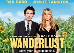 Wanderlust. One of the best movies I've seen in a while. Loooooove Paul Rudd in this!