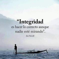Integrity: Do the right thing even if nobody is watching. Words Quotes, Wise Words, Me Quotes, Qoutes, Spanish Inspirational Quotes, Spanish Quotes, Frases Dela, Quotes En Espanol, Motivational Phrases
