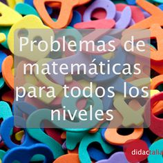 Desde Primaria hasta Secundaria te dejamos una selección de problemas matemáticos que ayudarán a tus hijos o alumnos a descubrir las matemáticas. http://didactalia.net/comunidad/materialeducativo/recurso/ejercicios-y-problemas-de-matematicas-para-todos-l/3de15a7a-ba3b-4a83-b1ad-6d12a97f9d39