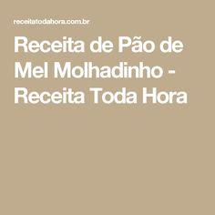 Receita de Pão de Mel Molhadinho - Receita Toda Hora