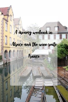 Tips for a dreamy weekend getaway in Alsace France and the wine route