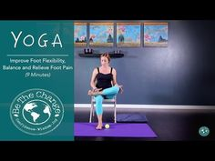Yoga for Your Feet: Improve Foot Flexibility, Balance and Relieve Foot Pain