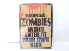 Amazon.com - Warning Zombies Inside Enter at Your Own Risk Tin Sign - Zombie Poster