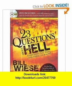 23 Questions About Hell (with DVD) (9781616380274) Bill Wiese , ISBN-10: 1616380276  , ISBN-13: 978-1616380274 ,  , tutorials , pdf , ebook , torrent , downloads , rapidshare , filesonic , hotfile , megaupload , fileserve