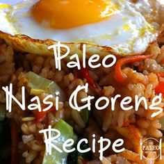 In Indonesia Nasi Goreng is the national dish, appearing in every restaurant and food stall. Nasi means rice and Goreng is fried, so it is literally Fried Rice. Whilst everyone has their own take o… How To Eat Paleo, Healthy Foods To Eat, Easy Healthy Recipes, Paleo Recipes, Healthy Eating, Cooking Recipes, Paleo Meals, Quick Recipes, Clean Recipes