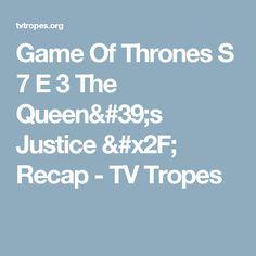 Game Of Thrones S 7 E 3 The Queen's Justice / Recap - TV Tropes