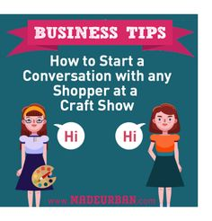 How To Start a Conversation with Any Shopper at a Craft Show | Made Urban