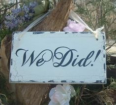 We Did Wedding Sign Rustic Wedding Sign Cottage by ArtIllusions, $15.00