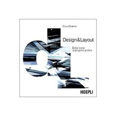 Design & Layout. Dalla teoria al progetto grafico: Amazon.it: David Dabner: Libri