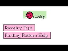 Ravelry Tips - Finding Pattern Help - v e r y p i n k . c o m - knitting patterns and video tutorials