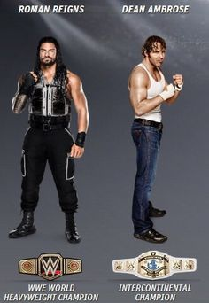 Dean Ambrose and Roman Reigns (Now the belts are in the right place)