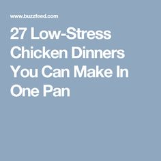 27 Low-Stress Chicken Dinners You Can Make In One Pan