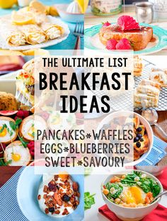 From pancakes to eggs to bread puddings to smoothies, this is the ultimate list of breakfast ideas that would make you a morning person.