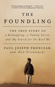 The Hardcover of the The Foundling: The True Story of a Kidnapping, a Family Secret, and My Search for the Real Me by Paul Joseph Fronczak at Barnes & I Love Books, Books To Read, My Books, Reading Lists, Book Lists, Reading Online, Books Online, History Books, Local History