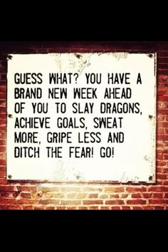 Brand new week ahead...GO! ~ Re-Pinned by Crossed Irons Fitness healthandfitnessnewswire.com