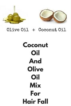Coconut Oil And Olive Oil Mix For Hair Fall Coconut Oil has a small molecular structure and can actually...