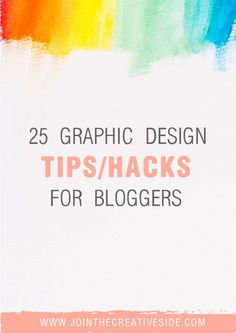 25 Graphic Design tips/hacks for bloggers