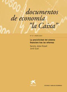 """Jódar Rosell, Sandra. /  La prociclicidad del sistema financiero tras las reformas. /  """"la Caixa"""", 2014"""