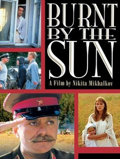Burnt By The Sun, 1994 Cannes Film Festival Awards Grand Prix - Grand Prize of the Festival winner, Nikita Mikhalkov (Russia) #CannesFestival #GoodMovies #Movies