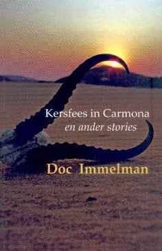 #eBoeke, In vyf stories skets Doc Immelman wêrelde waar hardebaarde kan liefhê, helde nog met die vuis kan slaan en kameeldoringbome arabesk teen die laaste bietjie lig van die dag geëts is. http://myafrikaans.com/kersfees-in-carmona.html#