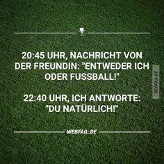 Entweder ich oder Fußball