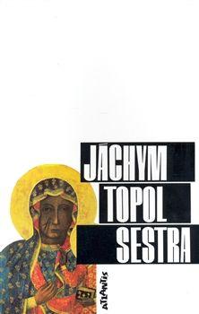 """JACHYM TOPOL"" Sestra"
