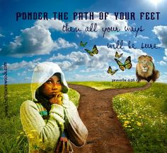 """You are headed in the right direction when you walk with God. Proverbs 4 urges us to consider carefully our own road in life. The passage contrasts the free, unhindered path of the just with the dark, confused way of the wicked. """"Let your heart retain my words; keep my commands, and live."""" """"Keep your heart with all diligence, for out of it spring the issues of life."""" """"Ponder the path of your feet, and let all your ways be established."""" Each verse encourages us to evaluate where we are in…"""