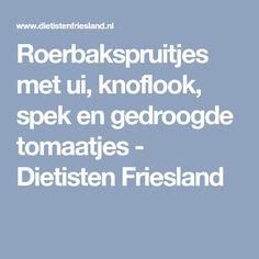 Roerbakspruitjes met ui, knoflook, spek en gedroogde tomaatjes - Dietisten Friesland