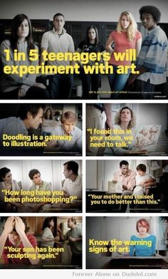 I didn't make this, but think it's funny. 1 in 5 teenagers experiment with art. Parenting Fail, High School Art, Thing 1, Art Classroom, Classroom Ideas, Classroom Posters, Classroom Signs, Classroom Resources, Classroom Organization
