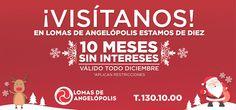 Este diciembre en Lomas de Angelópolis estamos de diez!  Nuevas promociones para ti!  #1301000 #10meses #sinintereses
