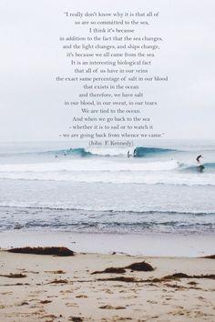 John F. Kennedy - The Sea, Quote #Oceanlove