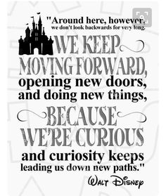 Trendy quotes disney walt keep moving forward ideas Great Quotes, Quotes To Live By, Inspirational Quotes, Motivational, Keep Moving Forward Quotes, Movie Quotes, Life Quotes, Walt Disney Quotes, Disney Quote Shirts