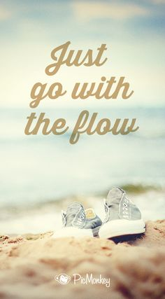 The lazy days of summer are here! Take a breath and go with the flow.