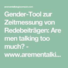 Gender-Tool zur Zeitmessung von Redebeiträgen: Are men talking too much? - www.arementalkingtoomuch.com
